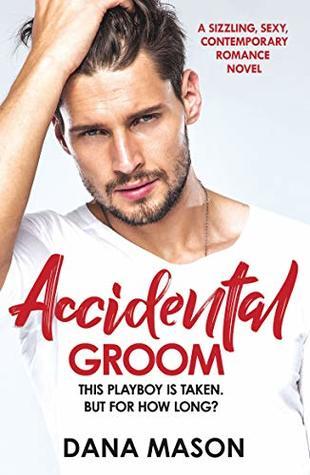 Accidental Groom (Accidental Love, #1)