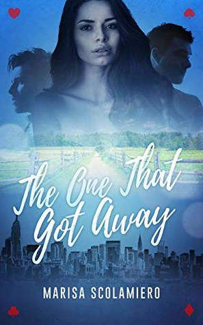 The One That Got Away (Hearts Are Wild, #1)