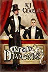 Any Old Diamonds by K.J. Charles