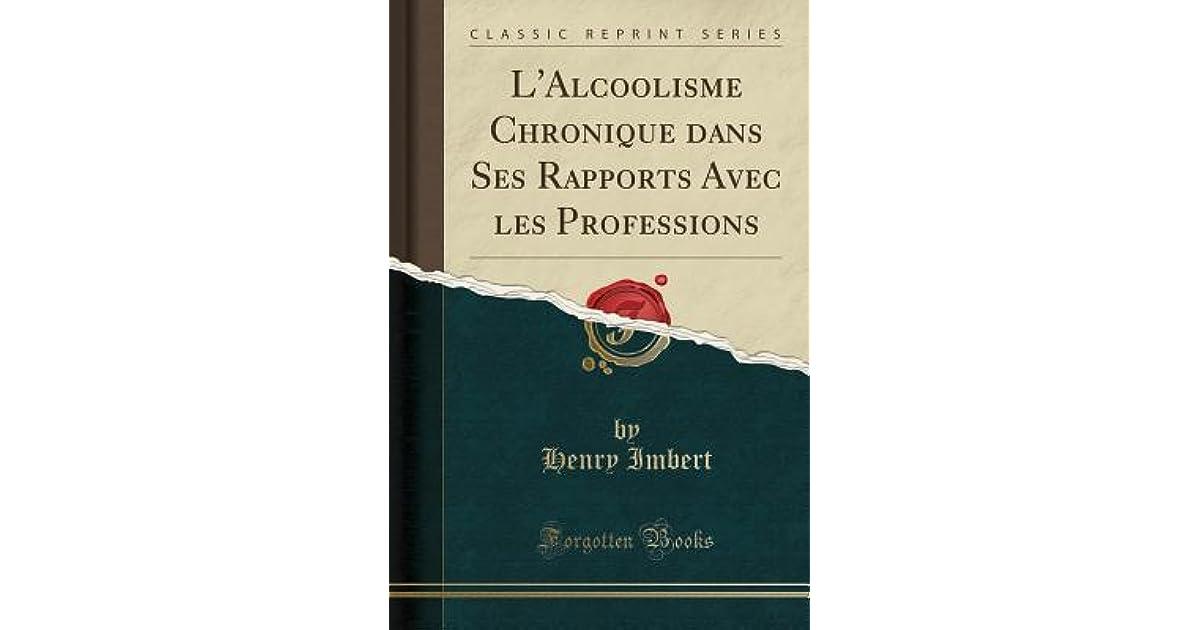 L'Alcoolisme Chronique Dans Ses Rapports Avec Les Professions by ...