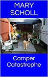 Camper Catastrophe (Trailer Travails Book 1)