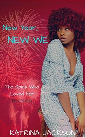 New Year, New We (The Spies Who Loved Her, #4)
