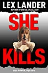 SHE KILLS: (Liza Power, Vigilante)