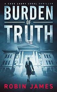 Burden of Truth (Cass Leary Legal Thriller, #1)