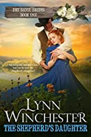 The Shepherd's Daughter (Dry Bayou Brides Book 1)