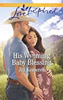 His Wyoming Baby Blessing (Wyoming Cowboys #4)