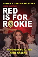 Holly Garden, Pi: Red Is for Rookie Handcuffed in Texas Series Book 1