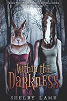 Within the Darkness (Wisteria #2)