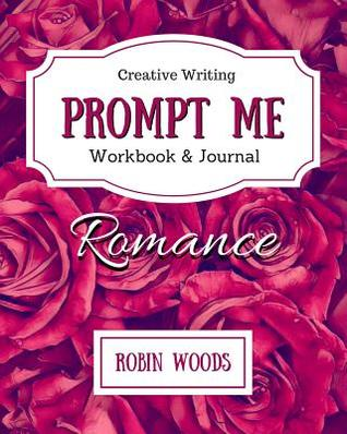 Prompt Me Romance: Workbook & Journal