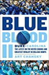 Blue Blood II: Duke-Carolina: The Latest on the Never-Ending and Greatest Rivalry in College Hoops