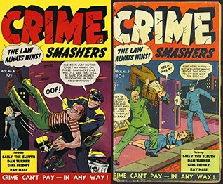 Crime Smashers. Issues 4 and 9. The Law always wins. Sally the sleuth, Dan Turner, Girl Fridaym and Ray Hale. Golden Age Digital Comics Crime, Justice and Law