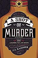 A Shot of Murder (A Lucky Whiskey Mystery #1)