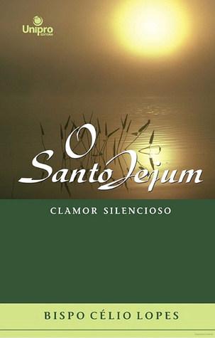 O Santo Jejum by Celio Lopes