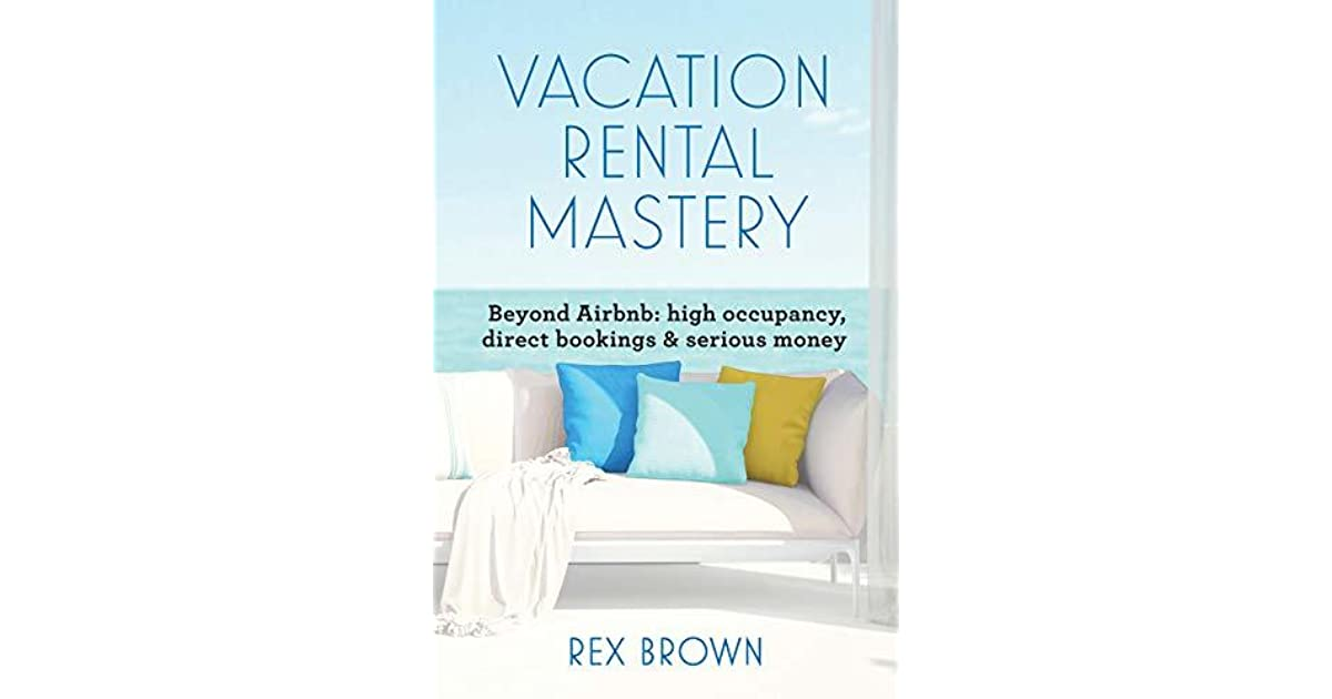 Vacation Rental Mastery: Beyond Airbnb: high occupancy
