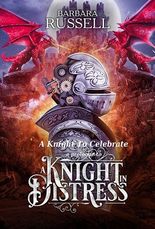 A Knight To Celebrate-A short story by Barbara Russell