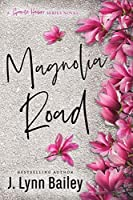 Magnolia Road: A Contemporary Romance Novel (The Granite Harbor Series Book Book 3)