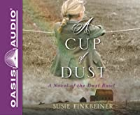 A Cup of Dust (Library Edition): A Novel of the Dust Bowl