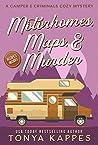Motorhomes, Maps, & Murder (Camper & Criminals #5)