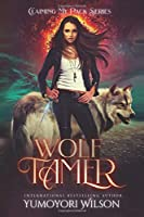Wolf Tamer (Claiming My Pack #1)
