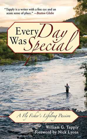 Every Day Was Special: A Fly Fisher's Lifelong Passion