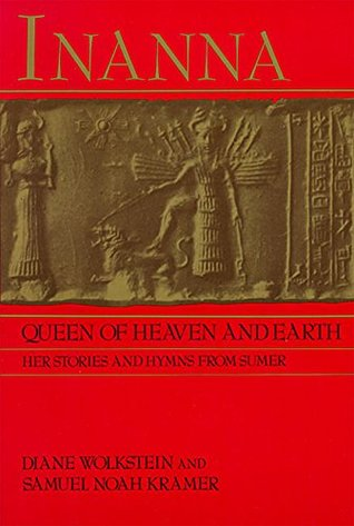 Inanna, Queen of Heaven and Earth: Her Stories and Hymns