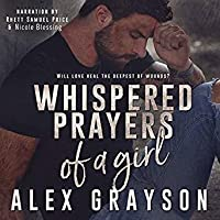 Whispered Prayers of a Girl   Audible Audiobook – Unabridged Alex Grayson (Author, Publisher), Nicole Blessing (Narrator), Rhett Samuel Price (Narrator)