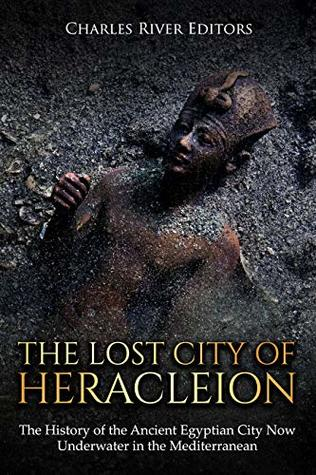 The Lost City Of Heracleion The History Of The Ancient