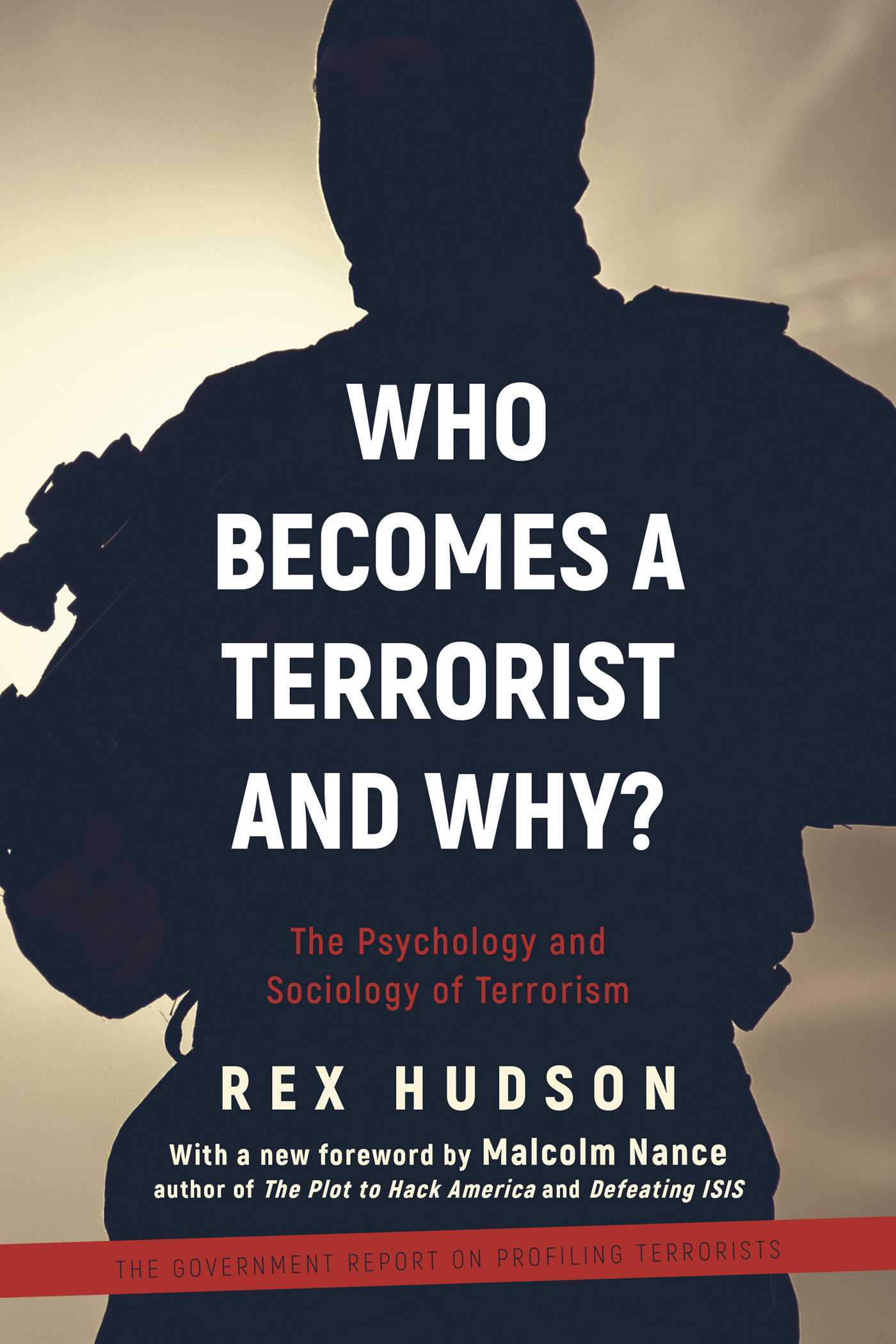 Who Becomes a Terrorist and Why The Psychology and Sociology of Terrorism