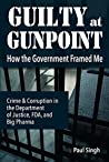 Guilty at Gunpoint by Paul Singh