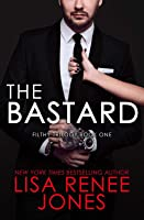 The Bastard (Filthy Trilogy #1; Dirty Rich, #6)