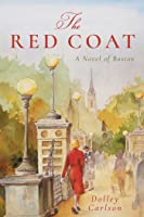 The Red Coat: A Novel of Boston