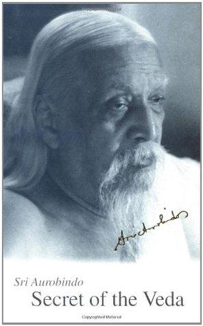 Secret of the Veda by Sri Aurobindo