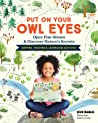 Put On Your Owl Eyes, Library Edition: Open Your Senses  Discover Nature's Secrets; Mapping, Tracking  Journaling Activities