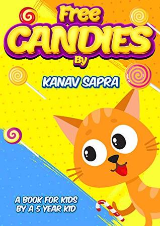 Free Candies: A book for kids by 5 year old