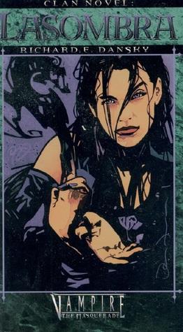 Lasombra (Vampire: The Masquerade: Clan Novel, #6)