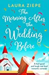 The Morning After the Wedding Before: a fantastically feel good, laugh out loud romantic comedy!