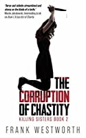 The Corruption Of Chastity (Killing Sisters Book 2)