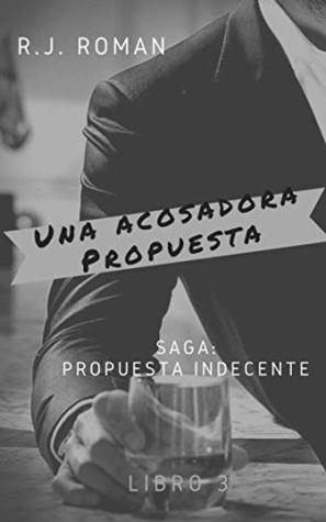 UNA ACOSADORA PROPUESTA (saga propuesta indecente nº 3)