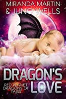 Dragon's Love (Red Planet Dragons of Tajss, #3)