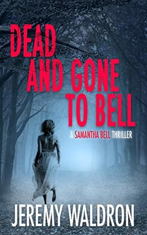 Dead and Gone to Bell (A Samantha Bell Mystery Thriller, #1)
