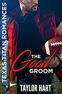 The Good Groom: Texas Titan Romances