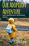 Our Adoption Adventure by Jane    Carter