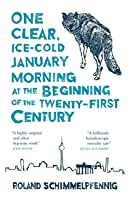 One Clear Ice-cold January Morning at the Beginning of the 21st Century