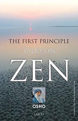 The First Principle: Talks On Zen by Osho