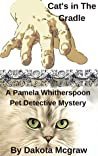 Cat's In The Cradle: A Pet Detective Mystery