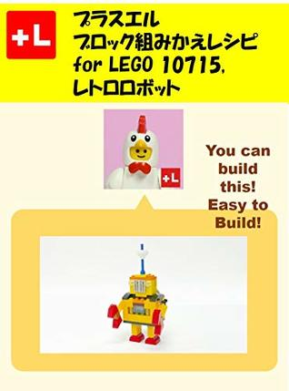 PlusL Remake Instructions of Robot 10715 for LEGO 10715: You