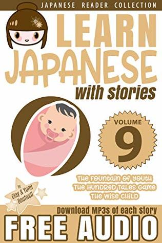 Learn Japanese with Stories Volume 9 + Audio Download: The Easy Way to Read, Listen, and Learn from Japanese Folklore, Tales, and Stories