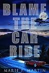 Blame the Car Ride