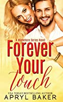 Forever Your Touch (A Manwhore Series) (Volume 4)