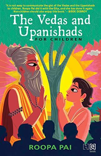 The Vedas and Upanishads for Children - Roopa Pai